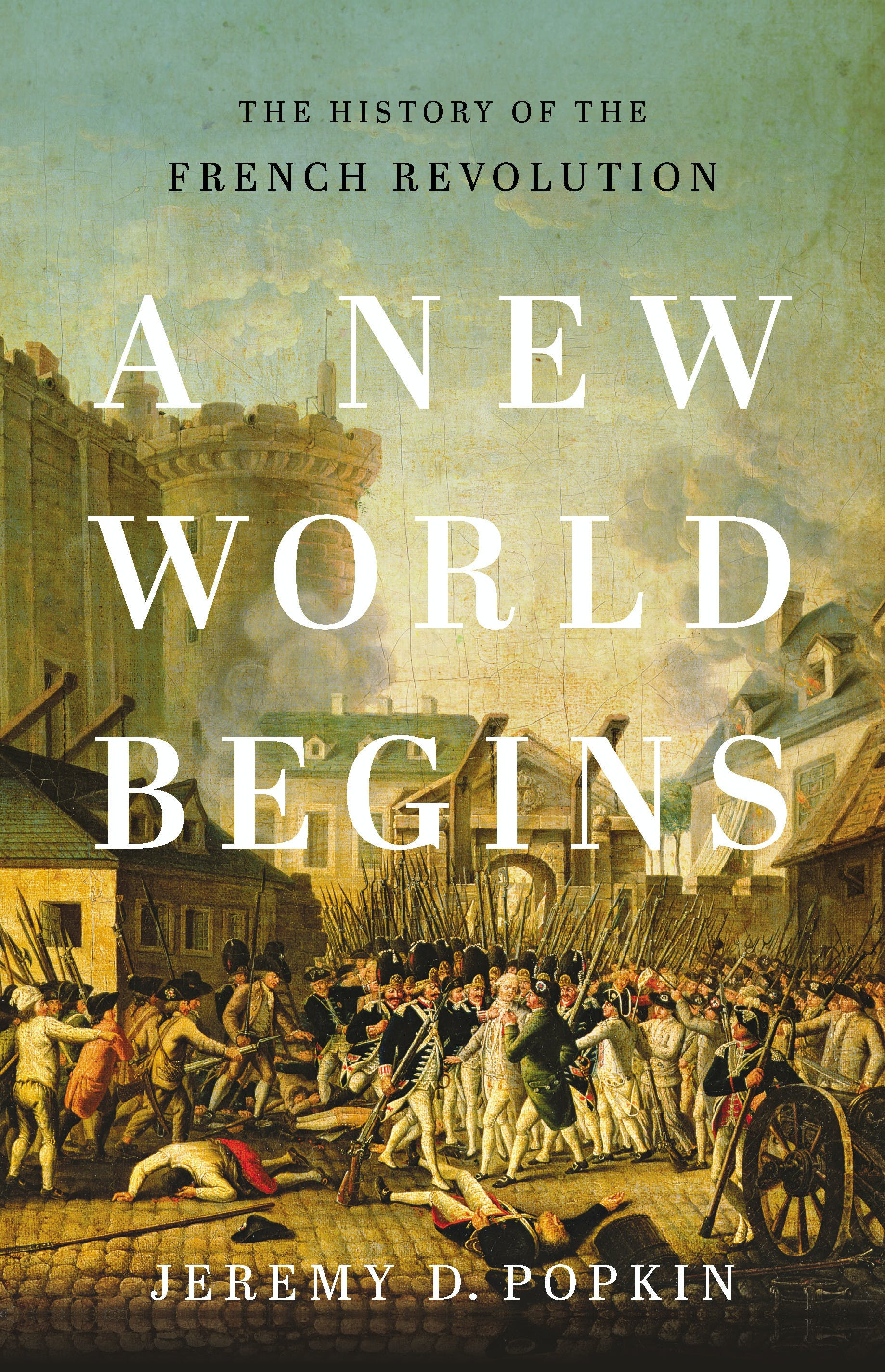 """A New World Begins"" and the meaning of the French Revolution"